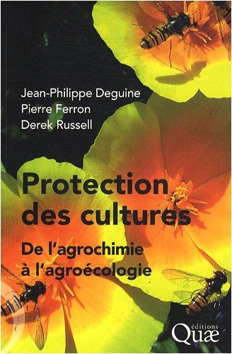Protection des cultures: De l'agrochimie à l'agroécologie.