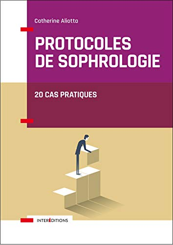 Protocoles de sophrologie - 20 cas pratiques: 20 cas pratiques