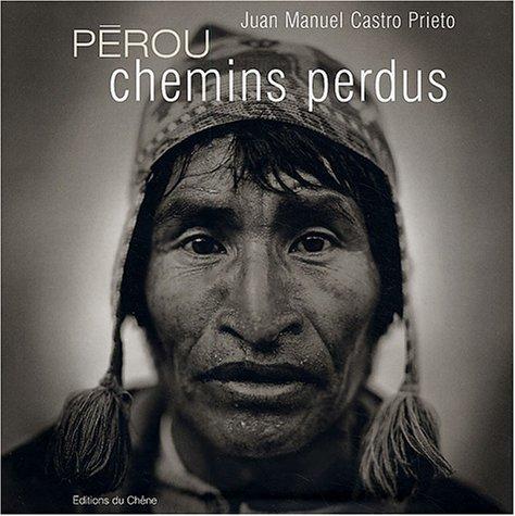 Pérou : Chemins perdus