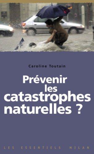 Prévenir les catastrophes naturelles ?