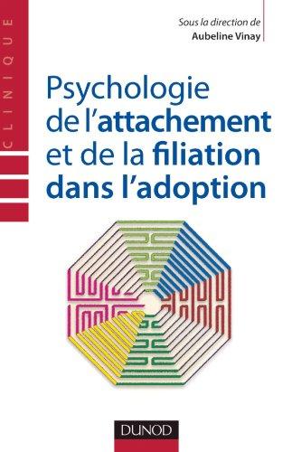 Psychologie de l'attachement et de la filiation dans l'adoption
