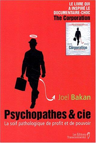 Psychopathes & Cie: La soif pathologique de profit et de pouvoir