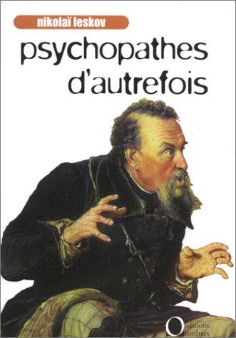 Psychopathes d'autrefois