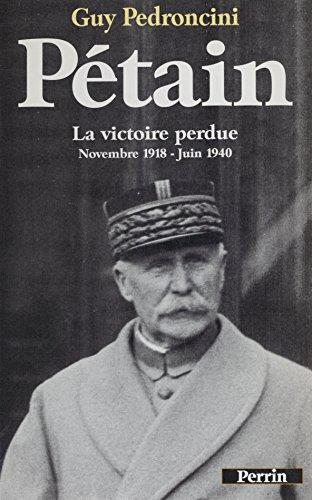 Pétain : la victoire perdue (1919-1940) (Histoire)