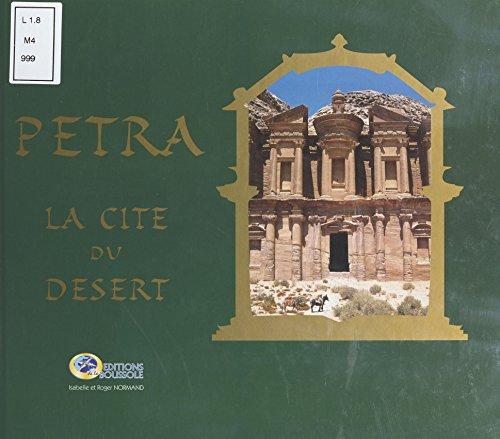 Pétra : La Cité du désert (Orient)