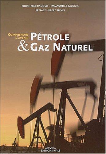 Pétrole et gaz naturel : Comprendre l'avenir