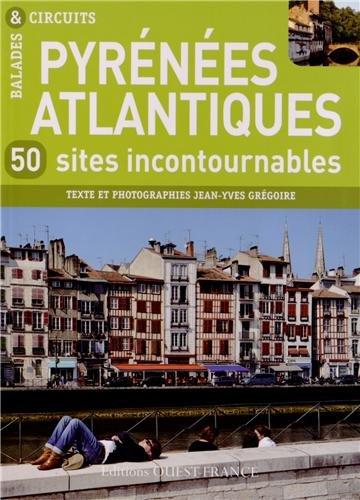 Pyrénées-Atlantiques : 50 sites incontournables