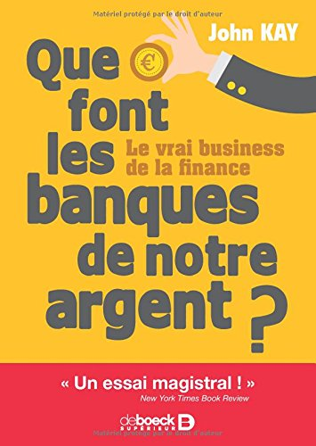 Que font les banques de notre argent ?: Le vrai business de la finance (2017)