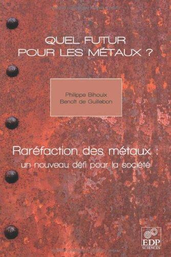 Quel futur pour les métaux ? : Raréfaction des métaux : un nouveau défi pour la société