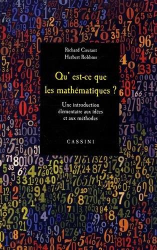 Qu'est-ce que les mathématiques ?: Introduction élémentaire aux idées et aux méthodes (2017)