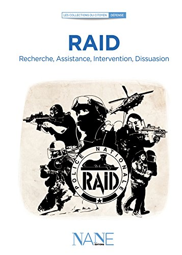 Raid: Recherche, Assistance, Intervention, Dissuasion (Collections du citoyen)