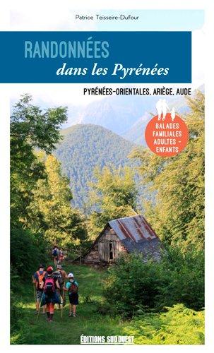 Randonnées dans les Pyrénées : Pyrénées-Orientales, Aude, Ariège