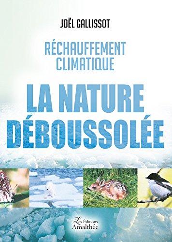 Réchauffement climatique La nature déboussolée
