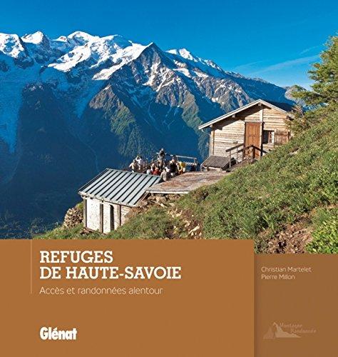 Refuges de Haute-Savoie: Accès et randonnées alentour