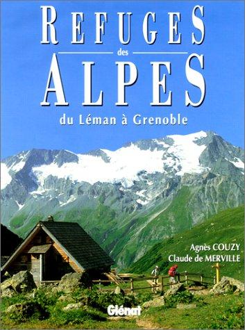 Refuges des Alpes, du lac Léman à Grenoble