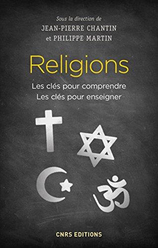 Religions - Les clés pour comprendre. Les clés pour enseigner