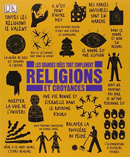 Religions et croyances - Les grandes idées tout simplement