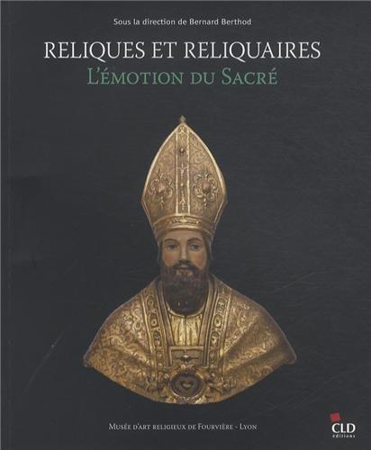 Reliques et reliquaires, l'émotion du sacré