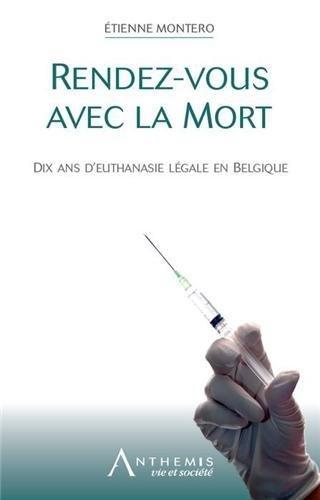 Rendez-vous avec la mort : Dix ans d'euthanasie légale en Belgique