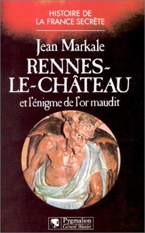 Rennes-le-Château et l'énigme de l'or maudit: - BIBLIOTHEQUE DE L'ETRANGE