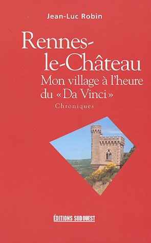 Rennes-le-Château : Mon village à l'heure du