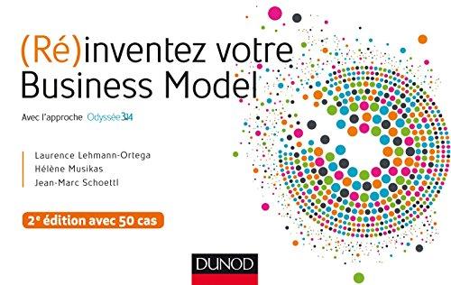(Ré)inventez votre Business Model - 2e éd. - Avec l'approche Odyssée 3.14 - Lauréat Prix DCF - 2015: Avec l'approche…
