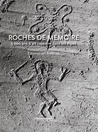 Roches de Mémoire: 5000 ans d'art rupestre dans les Alpes