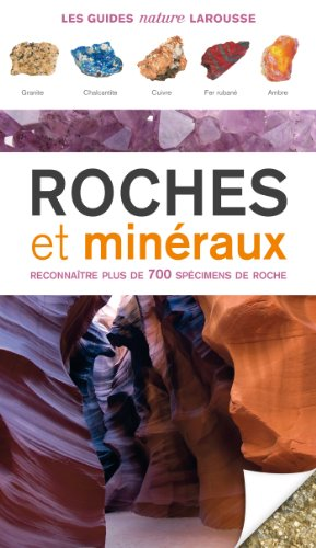 Roches et minéraux - Reconnaître plus de 300 types de roches et minéraux