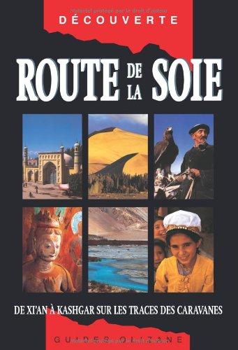 Route de la soie : De Xi'an à Kashgar sur les traces...