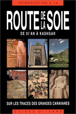 Route de la soie, de Xi'An à Kashgar