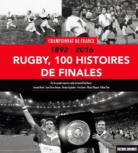 Rugby, 100 histoires de finales : Championnat de France