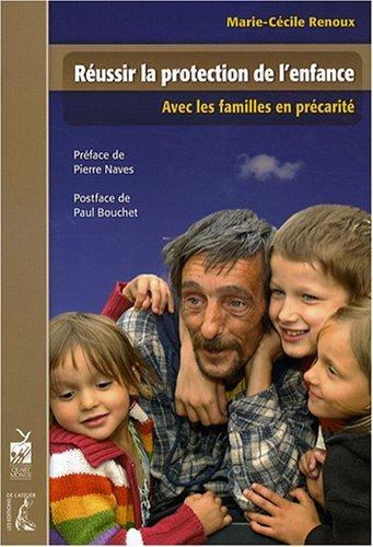 Réussir la protection de l'enfance. Avec les familles en précarité.