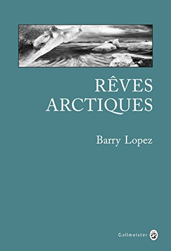Rêves arctiques (Nature Writing)