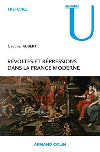 Révoltes et répressions dans la France moderne (Histoire)