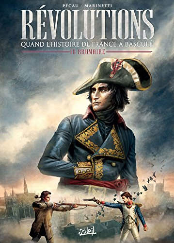 Révolutions - Quand l'Histoire de France a basculé T01: 18 Brumaire