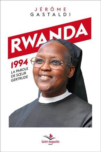 Rwanda 1994, la parole de soeur Gertrude :