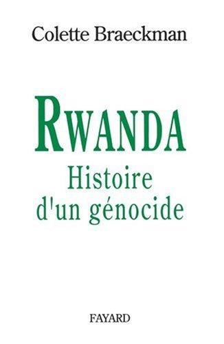 Rwanda: Histoire d'un génocide