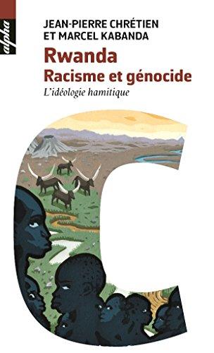 Rwanda. Racisme et génocide - L'idéologie hamitique