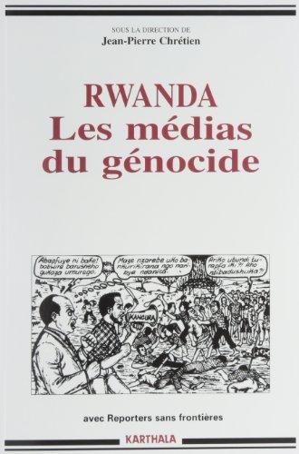 Rwanda, les médias du génocide