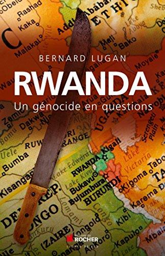 Rwanda : un génocide en questions: un génocide en questions