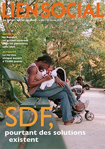 SDF, pourtant des solutions existent (Lien Social t. 962)
