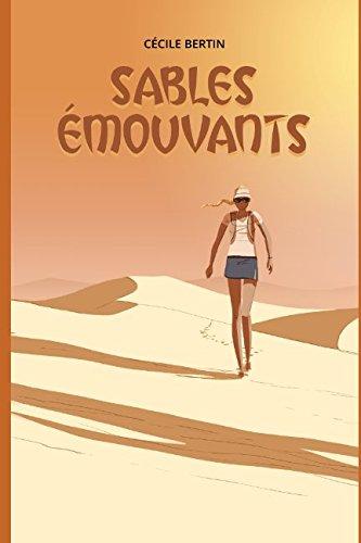 Sables Emouvants: Comment changer sa vie ordinaire en faisant des choses qui sortent de l'ordinaire...
