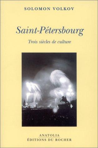 Saint-Pétersbourg : Trois siècles de culture