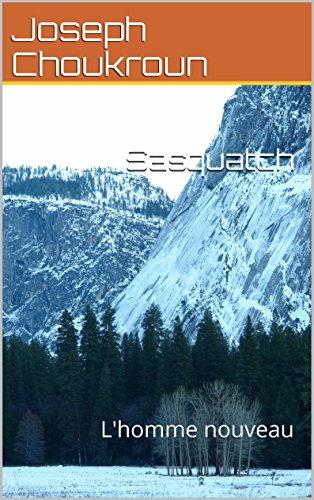 Sasquatch: L'homme nouveau
