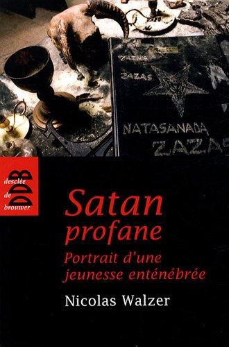 Satan profane: Portrait d'une jeunesse enténébrée