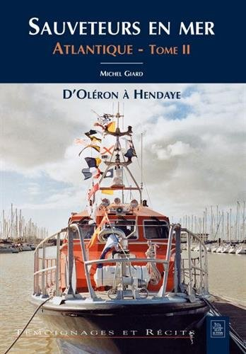 Sauveteurs en mer - Atlantique - Tome II