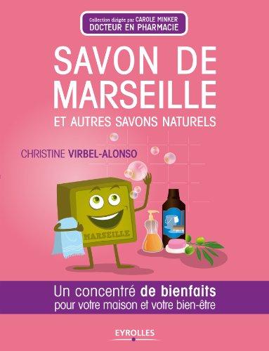 Savon de Marseille et autres savons naturels (Concentré de bienfaits !)