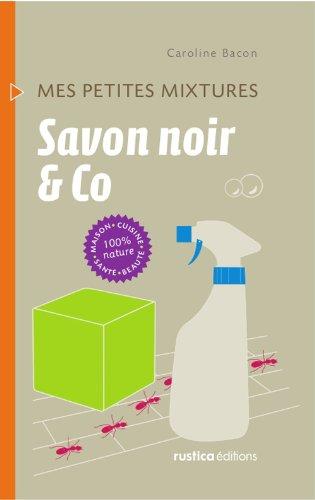 Savon noir & Co (Mes petites mixtures)