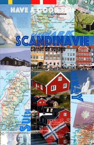 Scandinavie. Carnet de Voyage: Norvège. Suède. Danemark. Agenda de Voyage