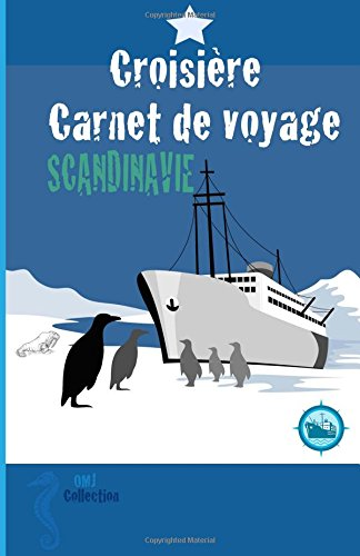 Scandinavie croisière carnet de voyage: Journal de bord. Travel journal. Budget travel guide.